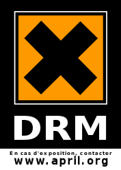 sticker DRM danger : en cas d'exposition contacter l'April